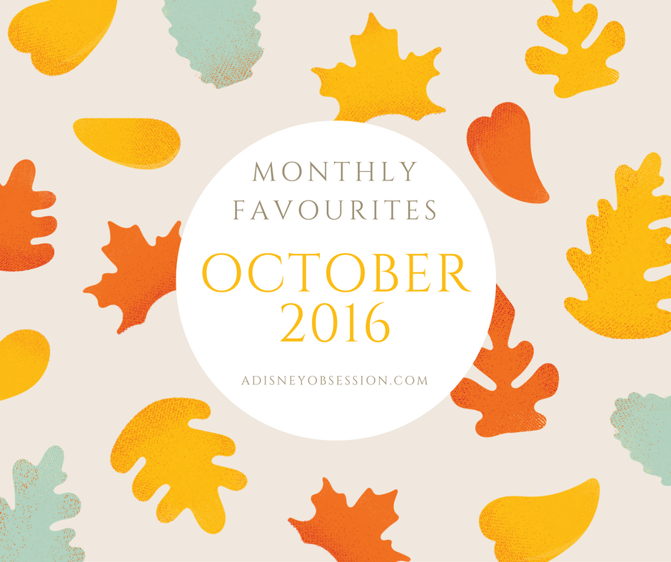 Monthly Favourites October 2016