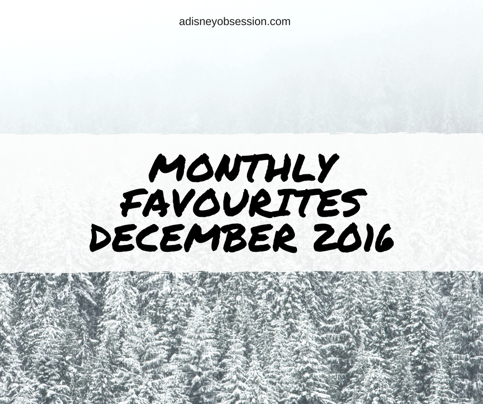 Monthly Favourites December 2016