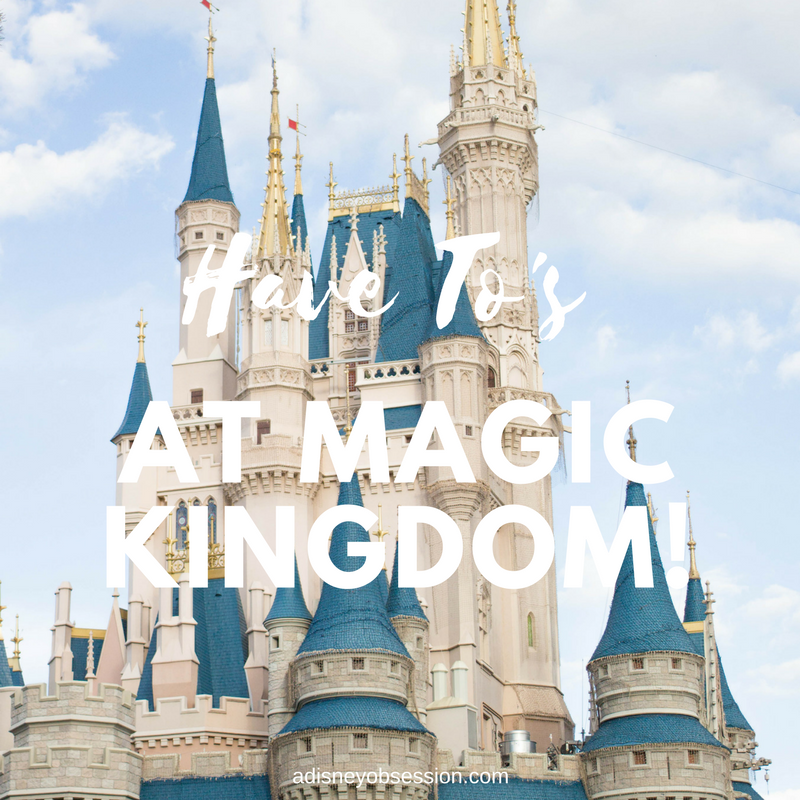 Have To's at Magic Kingdom