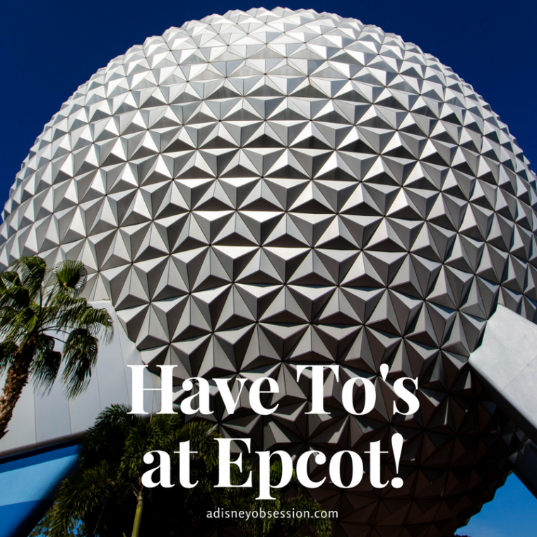 Have to's at Epcot