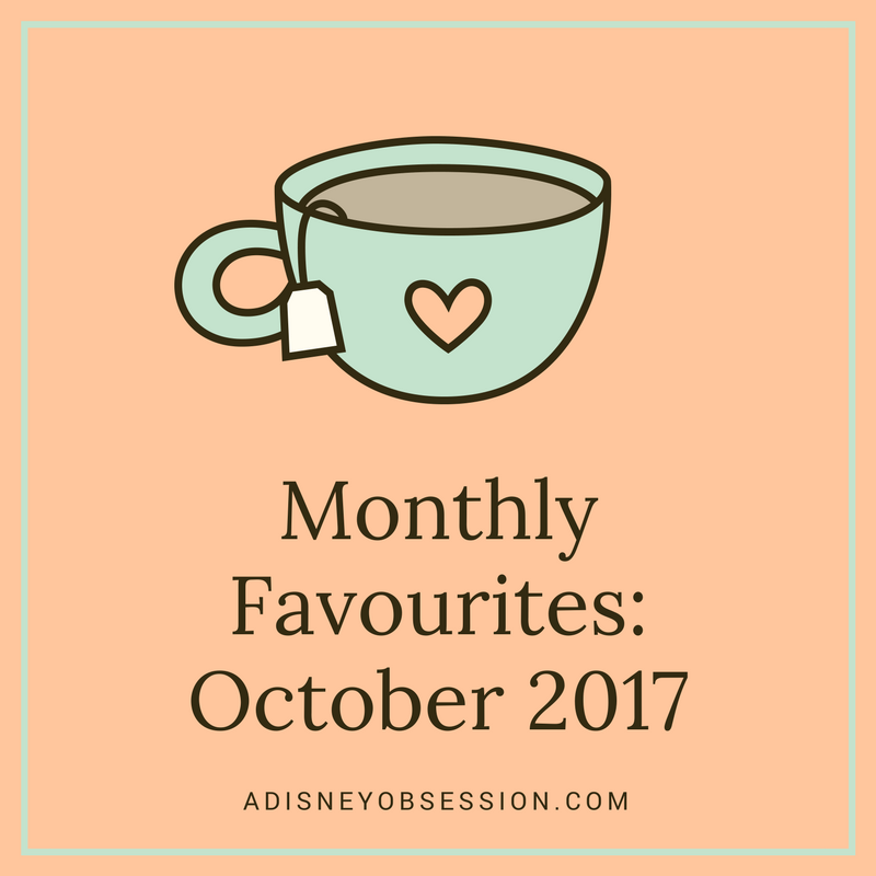 Monthly Favourites- October 2017