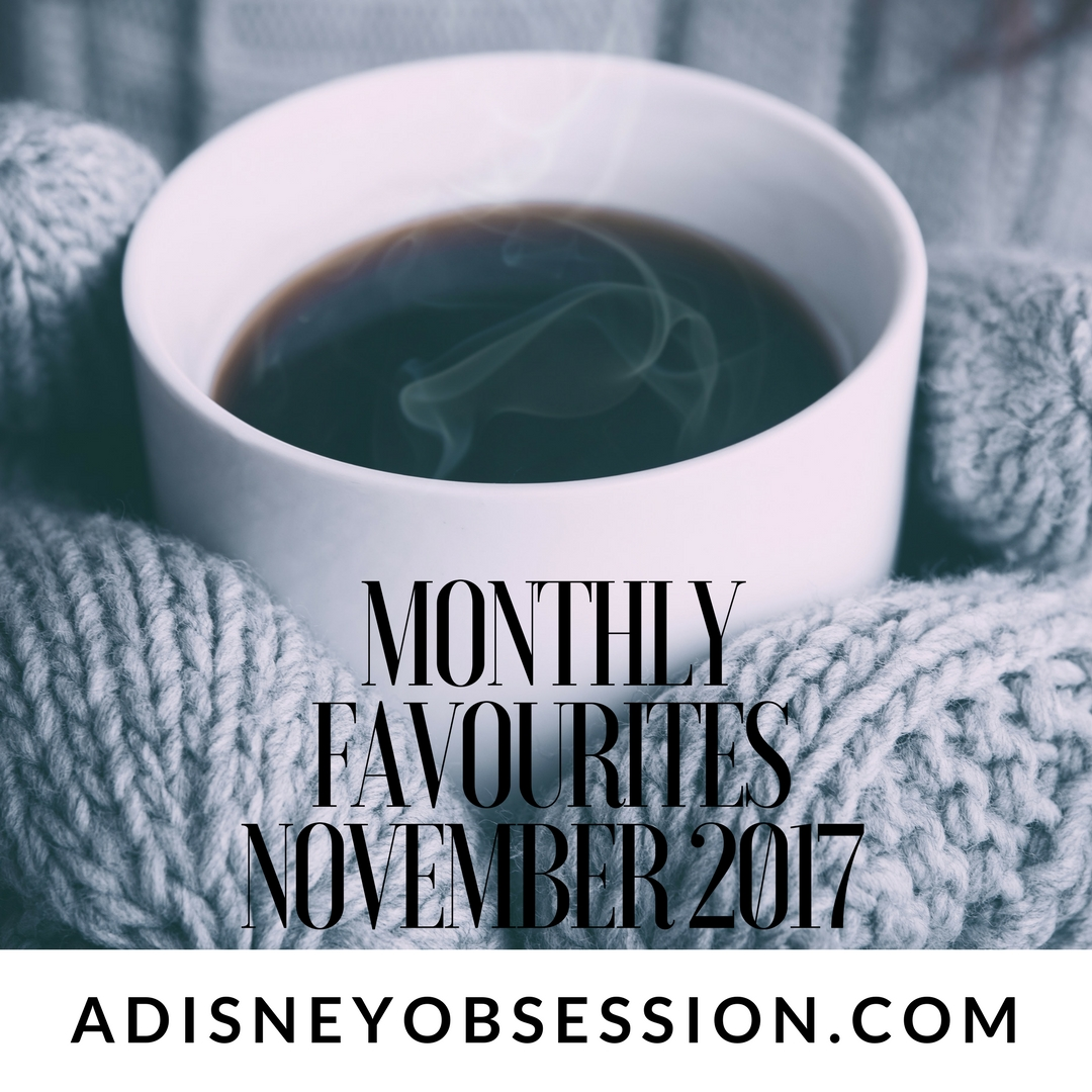 Monthly Favourites november 2017