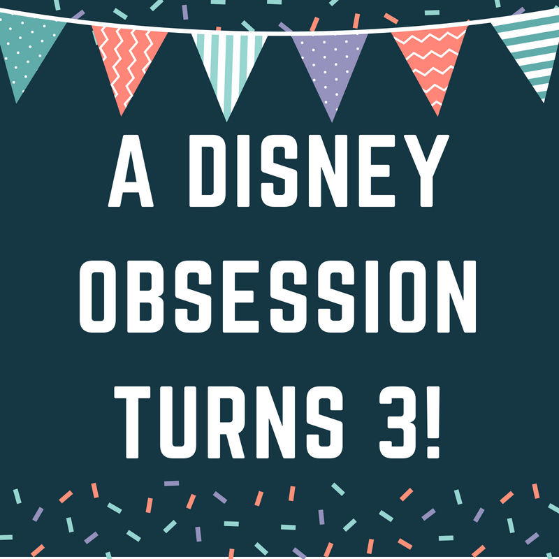 A Disney Obsession Turns 3!