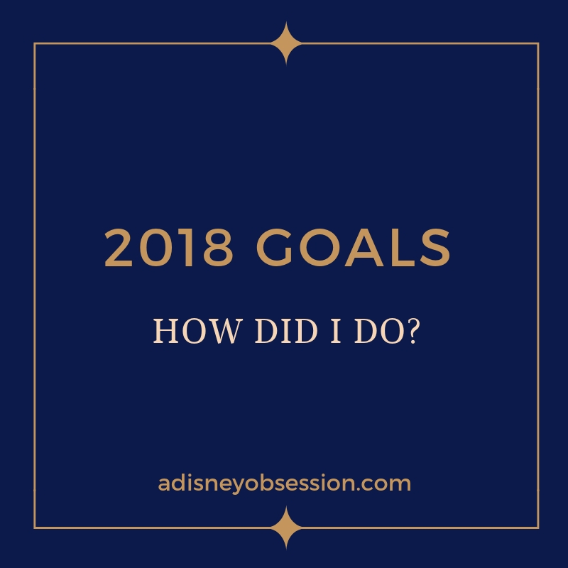 goals, new years resolutions, 2018 goals, new year, a disney obsession