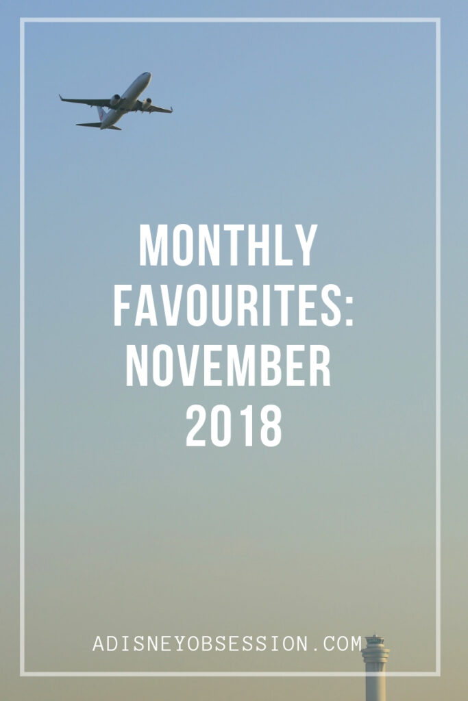november favourites, monthly favourites, a disney obsession