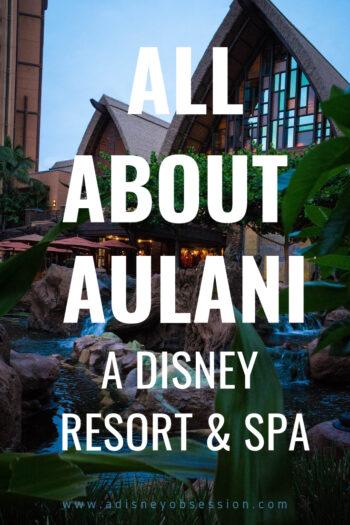 Aulani, All About Aulani, Aulani a Disney Resort & Spa, AUlani Resort, A Disney Obsession
