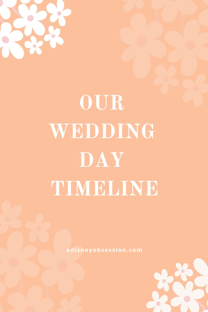 our wedding day timeline, wedding timeline, wedding, wedding day, bride, groom, our wedding day