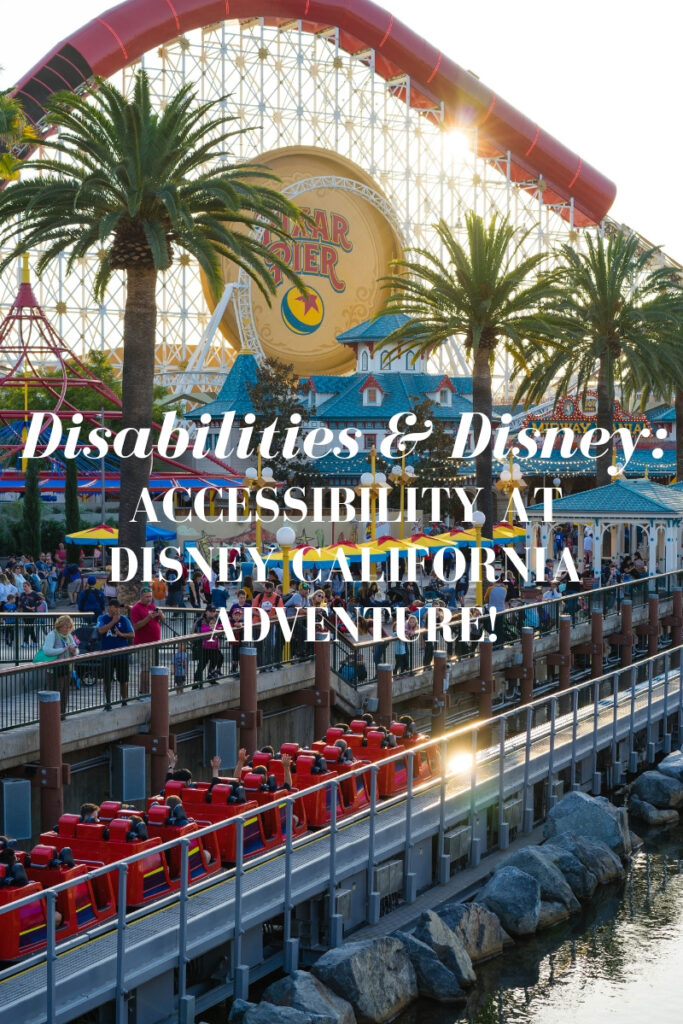 accessibility, accessibility at disney california adventure, accessibility at disneyland, accessibility at dca, disney and disabilities, disabilities at disney, das service, accessibility in disney, disney parks, disneyland, disney california adventure, disabilities in disneyland, disneyland resort, a disney obsession, adisneyobsession,