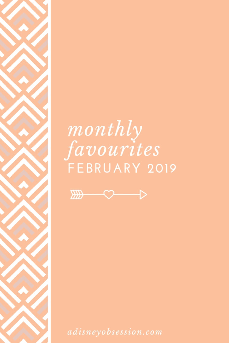 monthly favourites, a disney obsession, adisneyobsession, monthly favourites, beauty, books, entertainment, clothing, priceless