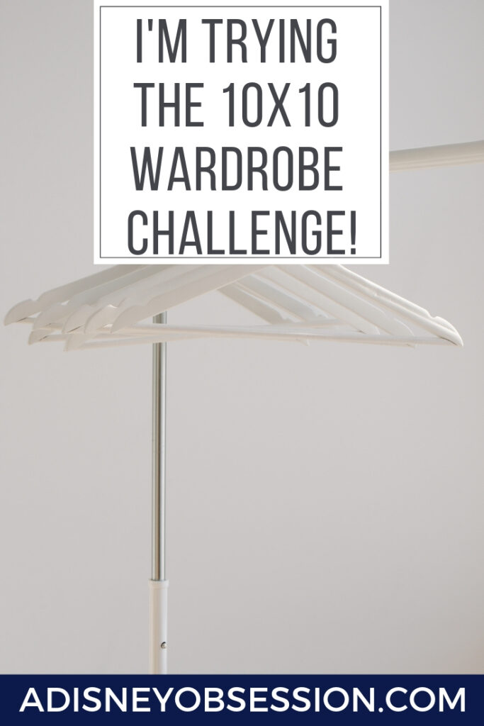 wardrobe, 10x10 wardrobe, 10x10 wardrobe challenge, capsule wardrobe, minimalism, a Disney Obsession, minimalist wardrobe