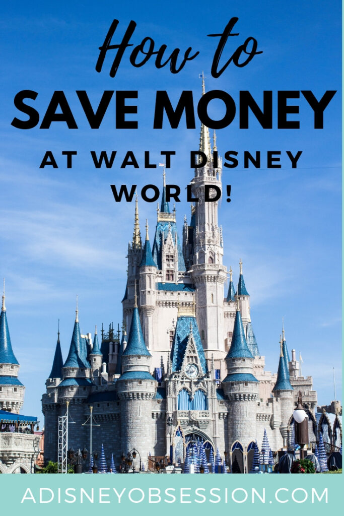 how to save money at walt Disney world, how to save money at Disney world, Disney, disney money saving tips, save money at Disney, a Disney Obsession, save money at wdw,