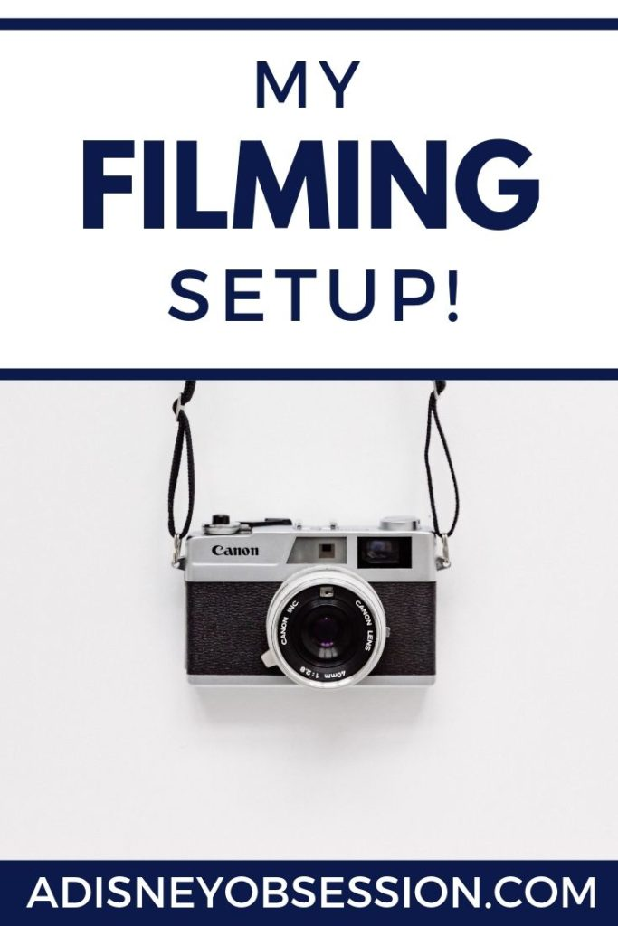 my filming setup, behind the scenes, behind the scenes blogging, camera equipment, filming equipment, a Disney Obsession, lighting equipment, ring light,