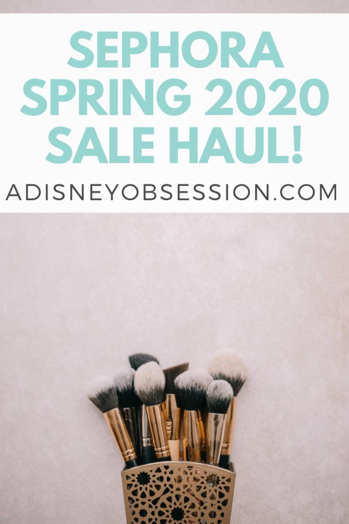 Sephora Spring Sale 2020 Haul