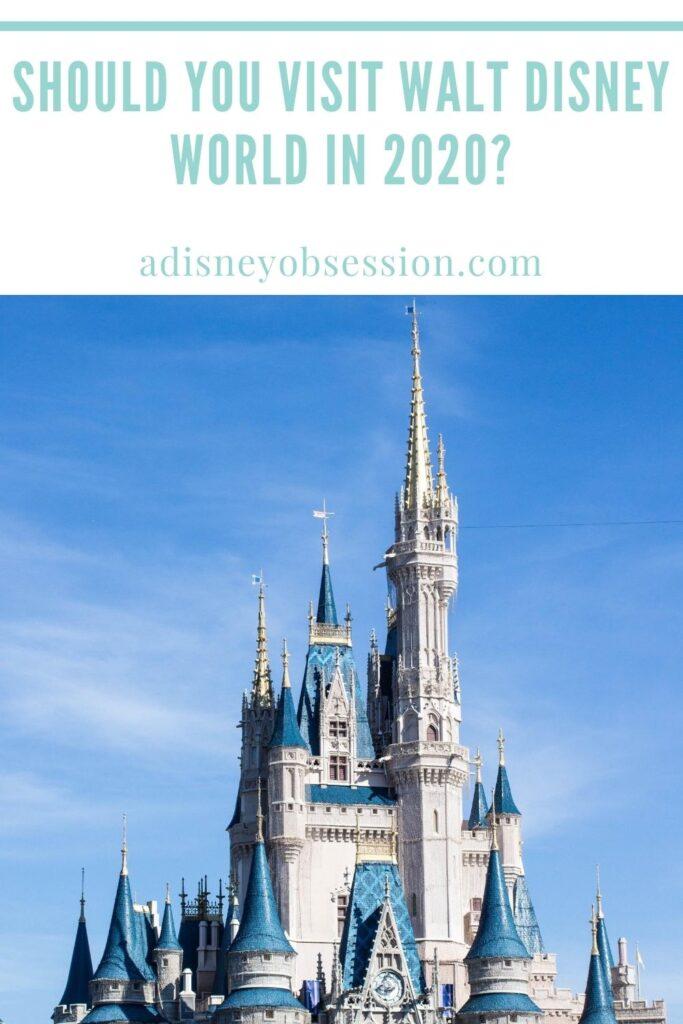 should you visit Walt Disney World in 2020?