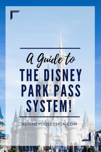 A Guide to the Disney Park Pass System