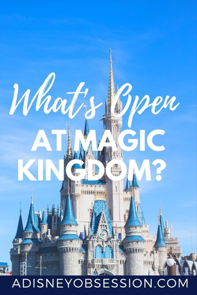 What's Open at Magic Kingdom?